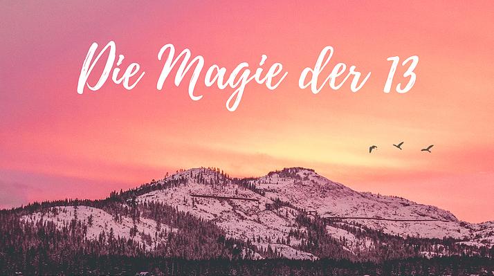Die Magie der 13
